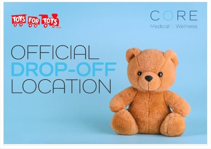 Core Medical & Wellness Toys For tots Drop Off Location